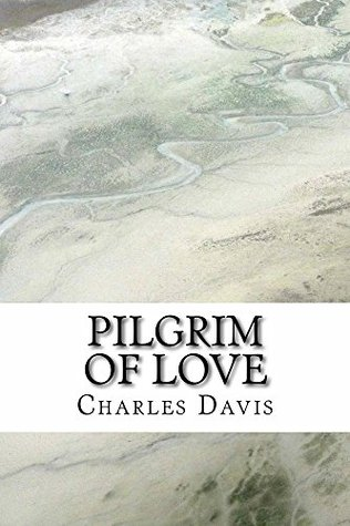 Pilgrim of Love by Charles Davis