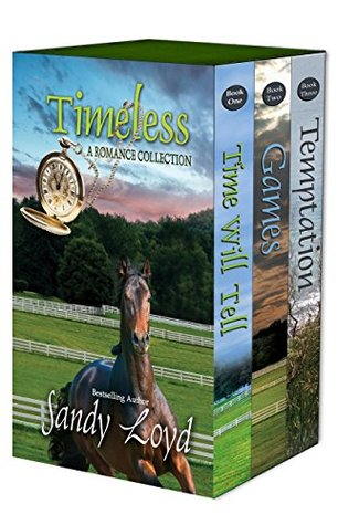 Timeless Series: Book 1-3 Sandy Loyd