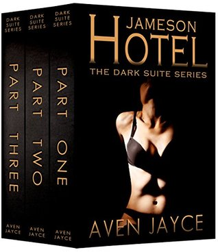 Jameson Hotel (Box Set Parts One, Two & Three) by Aven Jayce