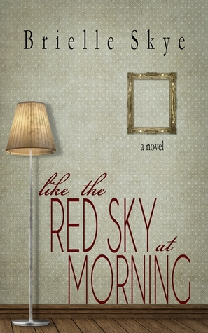 Like the Red Sky At Morning (Forget Me Not #2)