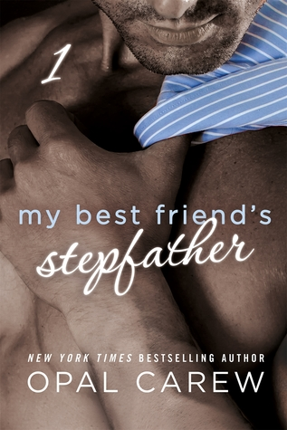 My Best Friend's Stepfather #1 by Opal Carew