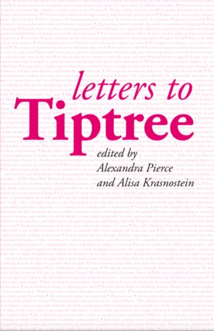 Letters to Tiptree by Alexandra  Pierce