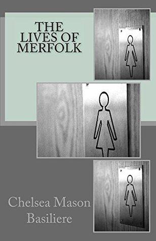 The Lives Of Merfolk Chelsea Mason-Basiliere