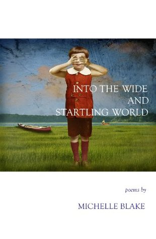 INTO THE WIDE AND STARTLING WORLD (New Womens Voices Series, No. 88)  by  Michelle Blake
