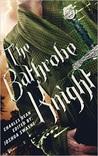 The Bathrobe Knight (The Bathrobe Knight, #1)