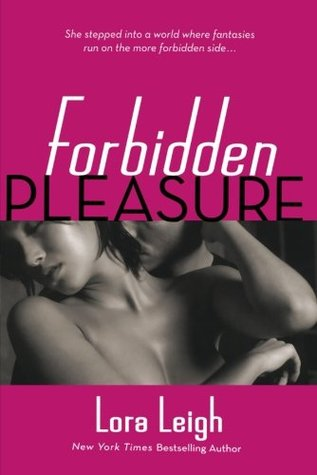 Book Review: Lora Leigh's Forbidden Pleasure
