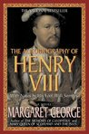 The Autobiography of Henry VIII: With Notes by His Fool, Will Somers