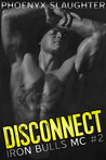 Disconnect (Iron Bulls MC #2)