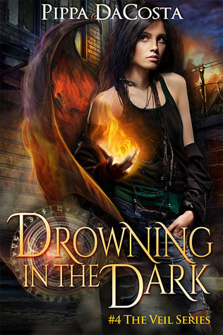 Drowning In The Dark (The Veil Series, #4) - Pippa DaCosta