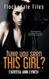 Have You Seen This Girl? (Flocksdale Files Book #1)
