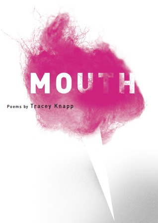 Mouth by Tracey Knapp