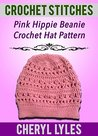 Crochet Stitches: Pink Hippie Beanie Crochet Hat Pattern (Crochet Stitches for Beginner Book 1)