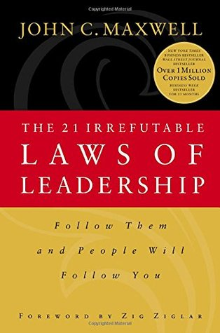 The 21 Irrefutable Laws of Leadership (Hardcover)