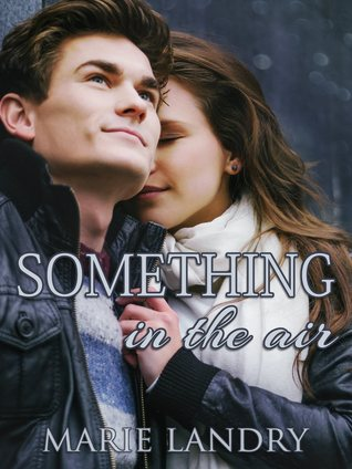 Something in the Air by Marie Landry
