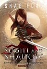 Slight and Shadow (Fate's Forsaken, #2)