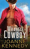 How to Wrangle a Cowboy (Cowboys of Decker Ranch, #3)
