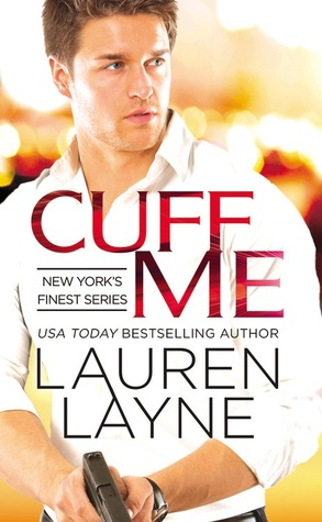 #Review: CUFF ME (New York's Finest #3) by @_LaurenLayne @TastyBookTours #Giveaway