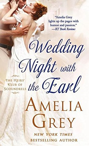 Wedding Night With the Earl (The Heirs' Club of Scoundrels Trilogy, #3)