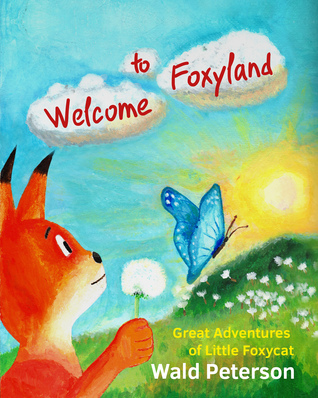 Welcome to Foxyland: Great Adventures of Little Foxycat