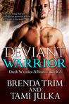 Deviant Warrior (Dark Warrior Alliance Book #3 )