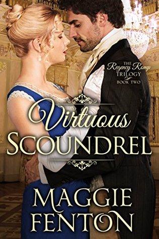 Virtuous Scoundrel (The Regency Romp Trilogy Book 2) - Maggie Fenton