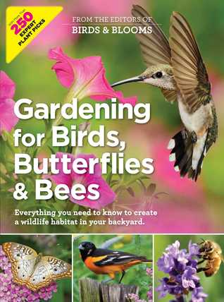 Gardening for Birds, Butterflies and Bees by Birds & Bloom