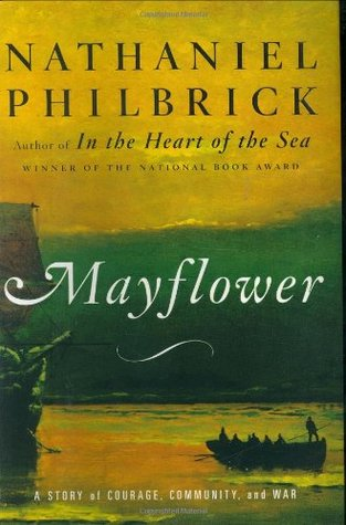 Mayflower: A Story of Courage, Community, and War (Hardcover)
