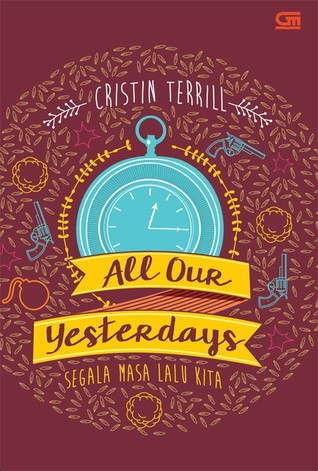 All Our Yesterdays oleh Cristin Terrill