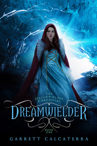 Dreamwielder (The Dreamwielder Chronicles, #1)