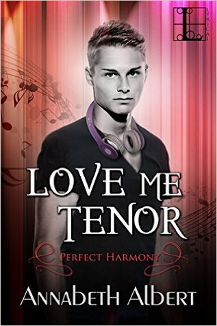 Book Review: Love Me Tenor (Perfect Harmony #2) by Annabeth Albert