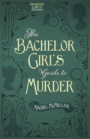 bachelor girl guide to murder rachel mcmillan