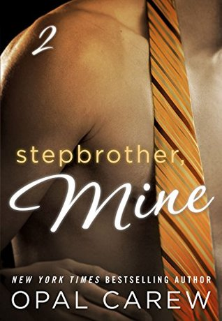 Stepbrother, Mine #2 by Opal Carew