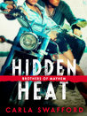 Hidden Heat (Brothers of Mayhem, #1)