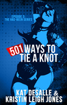 501 Ways to Tie a Knot (Has-Been #3)