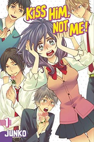 Kiss Him, Not Me, Vol. 1 (Kiss Him, Not Me, #1)