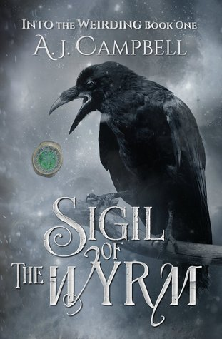 Sigil of the Wyrm by AJ Campbell, book 1 of Into the Weirding