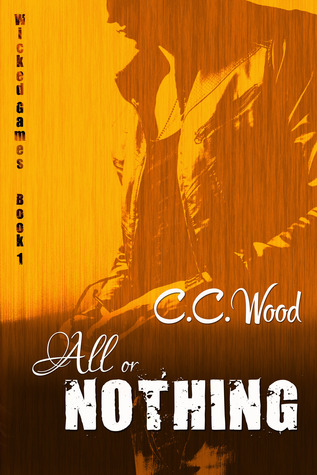 All Or Nothing by C.C. Wood