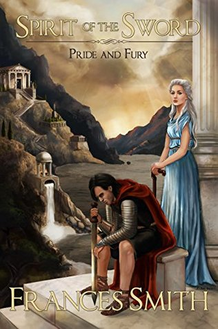 Spirit of the Sword: Pride and Fury (First Sword Chronicles, #1)