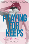 Her Confessional #3: Playing for Keeps
