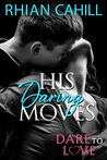 Dare to Love Series: His Daring Moves (Kindle World Novella)