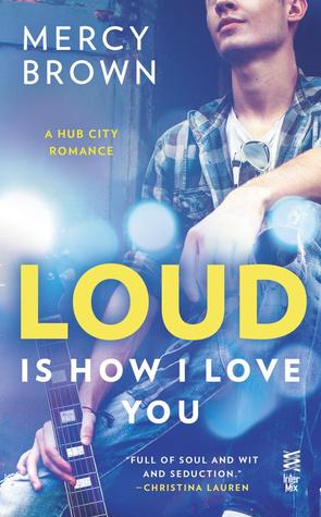 Pre-Order Loud is How You Love Me by Mercy Brown