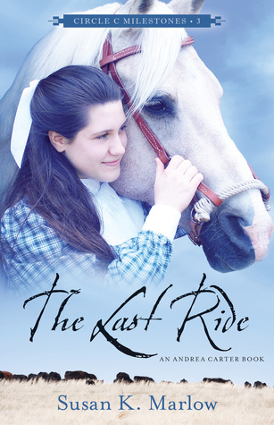 The Last Ride (Circle C Milestones #3)