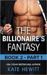 The Billionaire's Fantasy: Part 1 (The Forbidden Series)