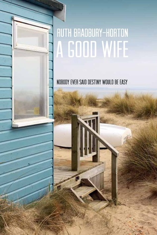 A Good Wife by Ruth Bradbury-Horton
