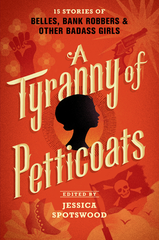 A Tyranny of Petticoats by Jessica Spotswood - The 17 Most Anticipated YA Books to Read in March via @EpicReads