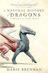 A Natural History of Dragons: A Memoir by Lady Trent (Memoirs of Lady Trent)