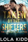 Taken by the Shifters: The Collection (Taken by the Shifters #1-3)
