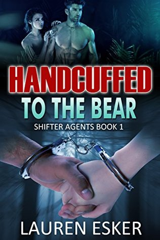 Handcuffed to the Bear: BBW Paranormal Bear Shifter Romance (Shifter Agents Book 1)