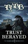 A Trust Betrayed (Margaret Kerr, #1)