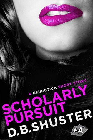 Scholarly Pursuit: A Neurotica Short Story